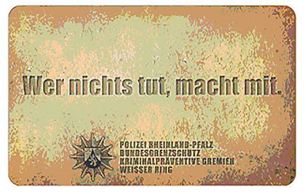 WER NICHTS TUT, MACHT MIT – Eine Kampagne der Polizei gegen das Wegsehen @ Schloss Sinzig | Sinzig | Rheinland-Pfalz | Deutschland